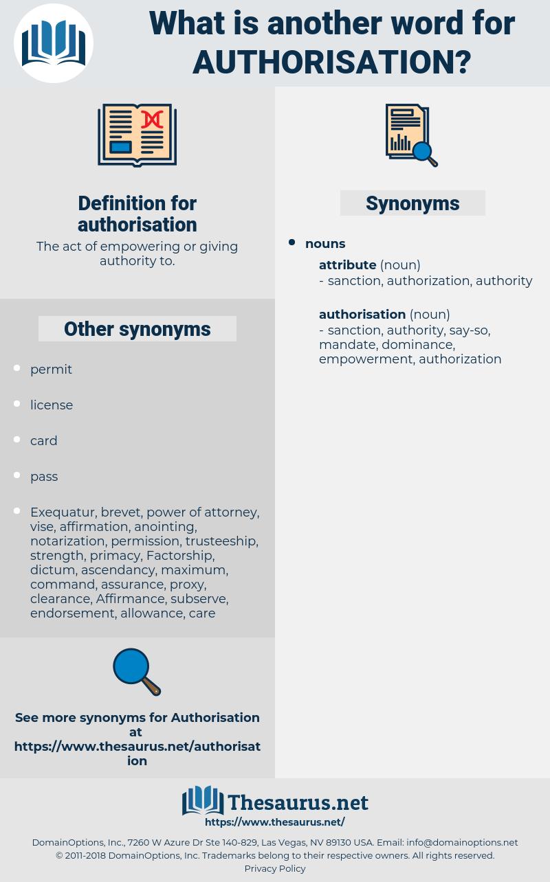 authorisation, synonym authorisation, another word for authorisation, words like authorisation, thesaurus authorisation