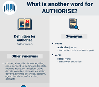 authorise, synonym authorise, another word for authorise, words like authorise, thesaurus authorise
