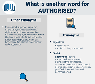 authorised, synonym authorised, another word for authorised, words like authorised, thesaurus authorised