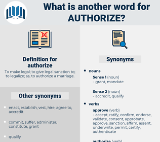authorize, synonym authorize, another word for authorize, words like authorize, thesaurus authorize
