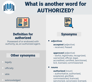 authorized, synonym authorized, another word for authorized, words like authorized, thesaurus authorized