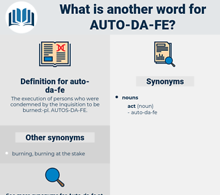 auto-da-fe, synonym auto-da-fe, another word for auto-da-fe, words like auto-da-fe, thesaurus auto-da-fe