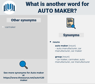 auto maker, synonym auto maker, another word for auto maker, words like auto maker, thesaurus auto maker