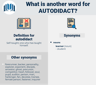 autodidact, synonym autodidact, another word for autodidact, words like autodidact, thesaurus autodidact