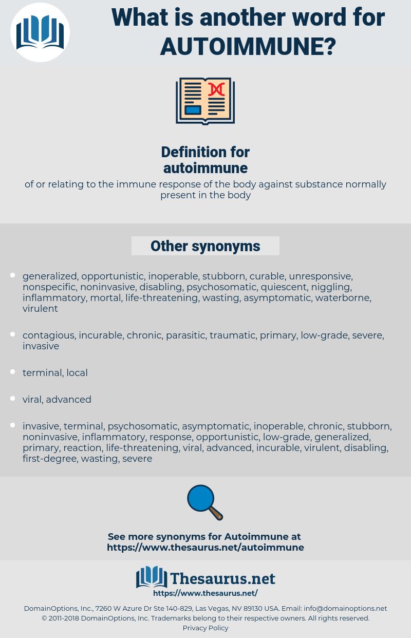 autoimmune, synonym autoimmune, another word for autoimmune, words like autoimmune, thesaurus autoimmune