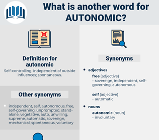 autonomic, synonym autonomic, another word for autonomic, words like autonomic, thesaurus autonomic