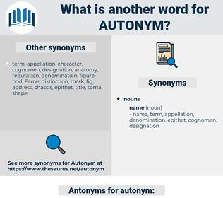 autonym, synonym autonym, another word for autonym, words like autonym, thesaurus autonym