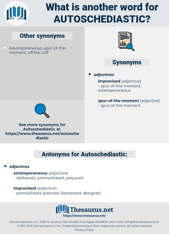Autoschediastic, synonym Autoschediastic, another word for Autoschediastic, words like Autoschediastic, thesaurus Autoschediastic
