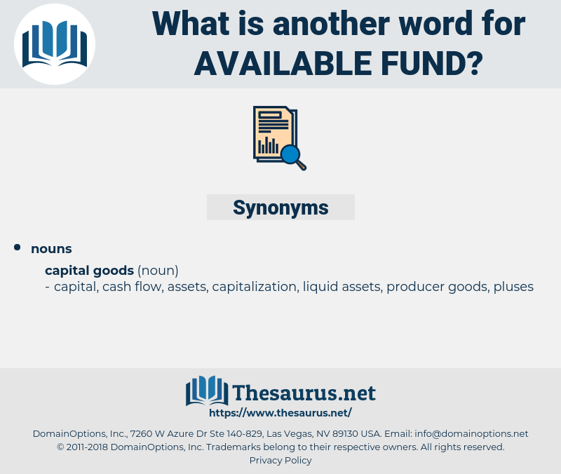 available fund, synonym available fund, another word for available fund, words like available fund, thesaurus available fund
