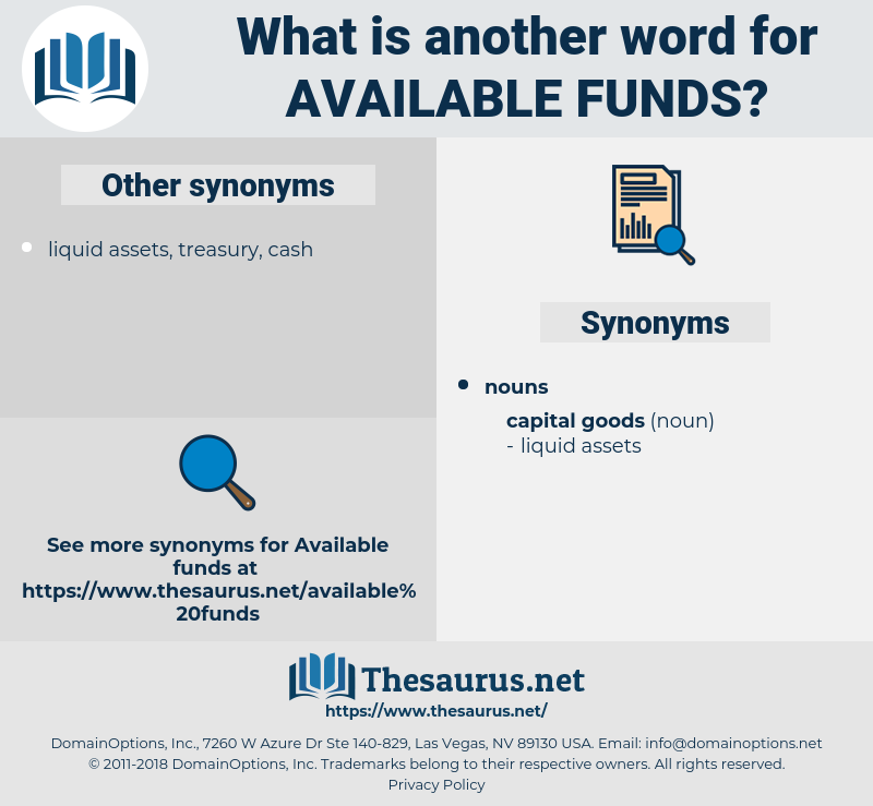 available funds, synonym available funds, another word for available funds, words like available funds, thesaurus available funds