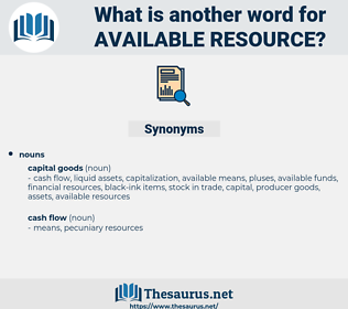 available resource, synonym available resource, another word for available resource, words like available resource, thesaurus available resource