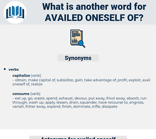 availed oneself of, synonym availed oneself of, another word for availed oneself of, words like availed oneself of, thesaurus availed oneself of