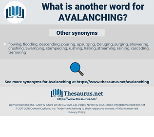 avalanching, synonym avalanching, another word for avalanching, words like avalanching, thesaurus avalanching