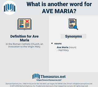 Ave Maria, synonym Ave Maria, another word for Ave Maria, words like Ave Maria, thesaurus Ave Maria