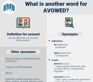 avowed, synonym avowed, another word for avowed, words like avowed, thesaurus avowed