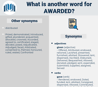 Awarded, synonym Awarded, another word for Awarded, words like Awarded, thesaurus Awarded