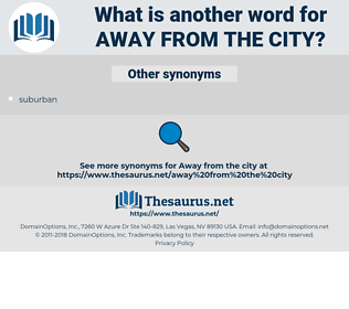 away from the city, synonym away from the city, another word for away from the city, words like away from the city, thesaurus away from the city