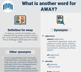 away, synonym away, another word for away, words like away, thesaurus away