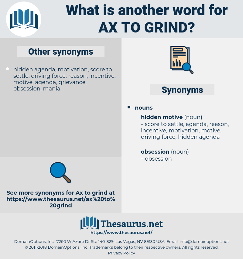 ax to grind, synonym ax to grind, another word for ax to grind, words like ax to grind, thesaurus ax to grind