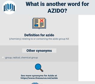azido, synonym azido, another word for azido, words like azido, thesaurus azido