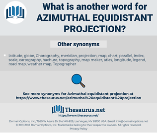 azimuthal equidistant projection, synonym azimuthal equidistant projection, another word for azimuthal equidistant projection, words like azimuthal equidistant projection, thesaurus azimuthal equidistant projection