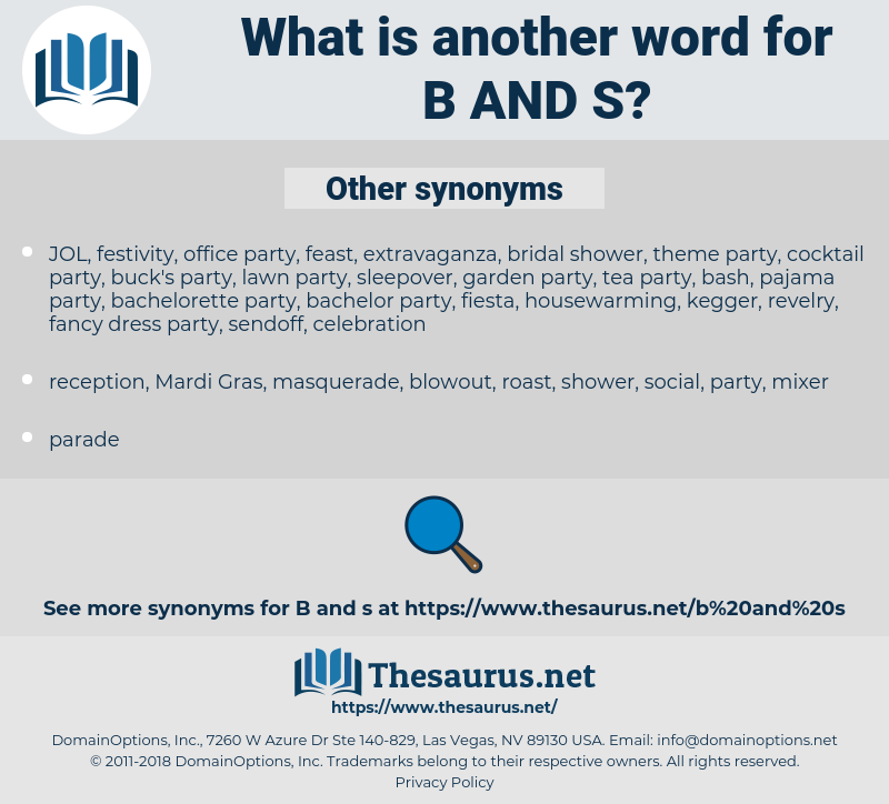 B and S, synonym B and S, another word for B and S, words like B and S, thesaurus B and S