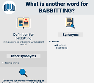 babbitting, synonym babbitting, another word for babbitting, words like babbitting, thesaurus babbitting