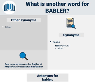 babler, synonym babler, another word for babler, words like babler, thesaurus babler