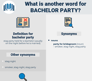 bachelor party, synonym bachelor party, another word for bachelor party, words like bachelor party, thesaurus bachelor party