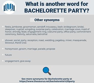 bachelorette party, synonym bachelorette party, another word for bachelorette party, words like bachelorette party, thesaurus bachelorette party
