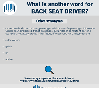 back seat driver, synonym back seat driver, another word for back seat driver, words like back seat driver, thesaurus back seat driver