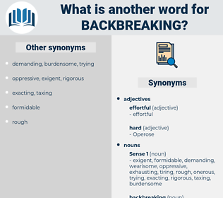 backbreaking, synonym backbreaking, another word for backbreaking, words like backbreaking, thesaurus backbreaking