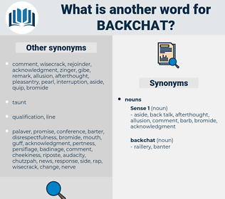 backchat, synonym backchat, another word for backchat, words like backchat, thesaurus backchat