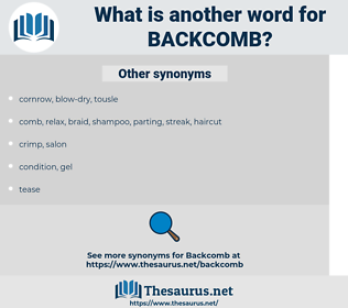 backcomb, synonym backcomb, another word for backcomb, words like backcomb, thesaurus backcomb