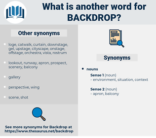 backdrop, synonym backdrop, another word for backdrop, words like backdrop, thesaurus backdrop