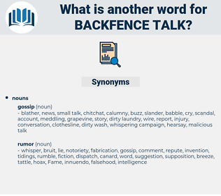 backfence talk, synonym backfence talk, another word for backfence talk, words like backfence talk, thesaurus backfence talk