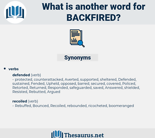 backfired, synonym backfired, another word for backfired, words like backfired, thesaurus backfired