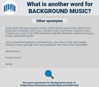 background music, synonym background music, another word for background music, words like background music, thesaurus background music