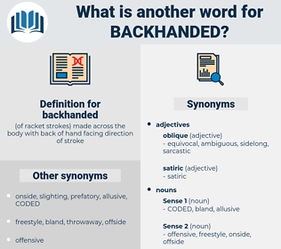 backhanded, synonym backhanded, another word for backhanded, words like backhanded, thesaurus backhanded