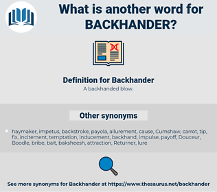 Backhander, synonym Backhander, another word for Backhander, words like Backhander, thesaurus Backhander