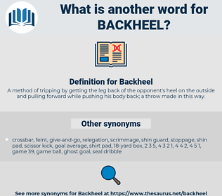 Backheel, synonym Backheel, another word for Backheel, words like Backheel, thesaurus Backheel