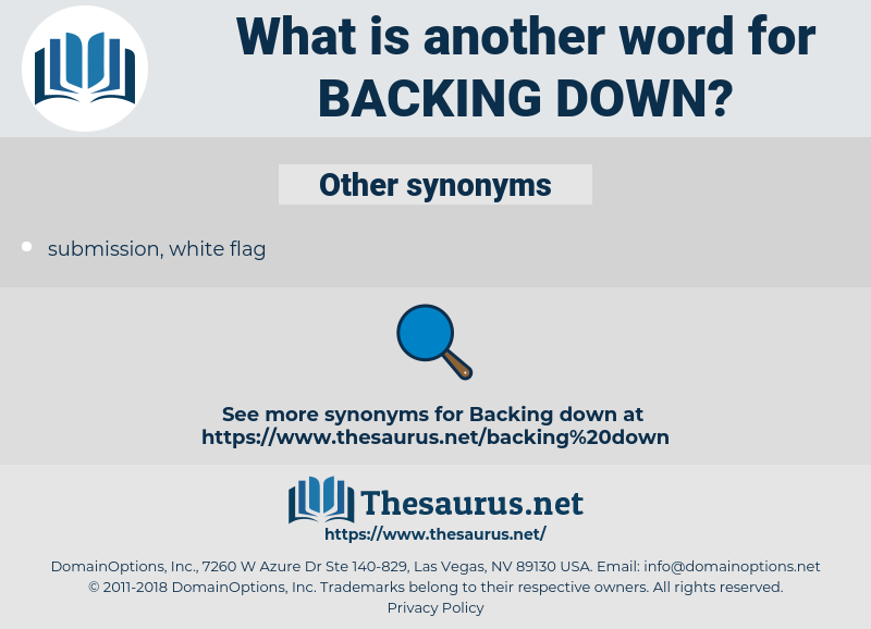 backing down, synonym backing down, another word for backing down, words like backing down, thesaurus backing down