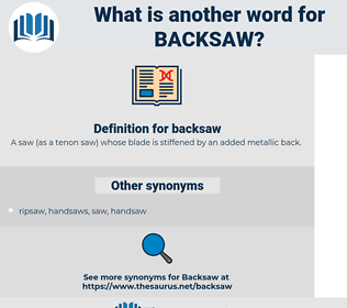 backsaw, synonym backsaw, another word for backsaw, words like backsaw, thesaurus backsaw
