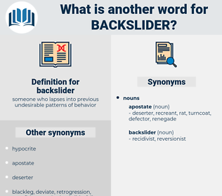 backslider, synonym backslider, another word for backslider, words like backslider, thesaurus backslider