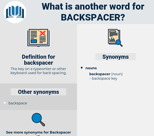 backspacer, synonym backspacer, another word for backspacer, words like backspacer, thesaurus backspacer