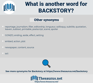 backstory, synonym backstory, another word for backstory, words like backstory, thesaurus backstory