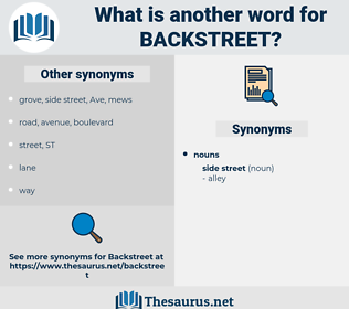 backstreet, synonym backstreet, another word for backstreet, words like backstreet, thesaurus backstreet