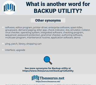 backup utility, synonym backup utility, another word for backup utility, words like backup utility, thesaurus backup utility
