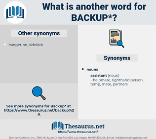 backup, synonym backup, another word for backup, words like backup, thesaurus backup