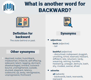 backward, synonym backward, another word for backward, words like backward, thesaurus backward
